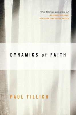 Dynamics of Faith - eBook  -     By: Paul Tillich