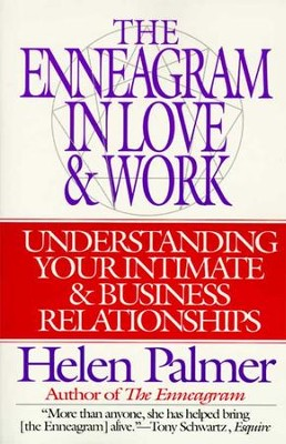 The Enneagram in Love and Work: Understanding Your Intimate and Business Relationships - eBook  -     By: Helen Palmer