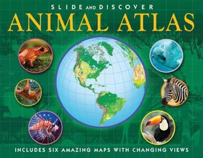 Slide and Discover: Animal Atlas  -     By: Barbara Taylor