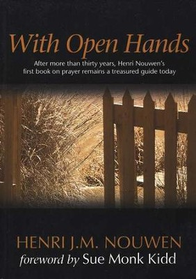 With Open Hands  -     By: Henri Nouwen