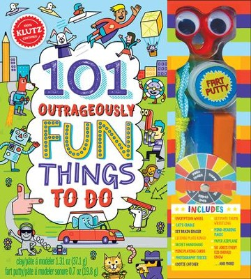 101 Outrageously Fun Things To Do  -