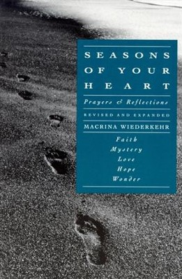Seasons of Your Heart: Prayers and Reflections, Revised and Expanded - eBook  -     By: Macrina Wiederkehr
