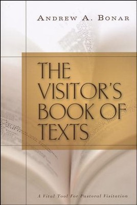 The Visitor's Book of Texts: A Vital Tool for Pastoral Visitation  -     By: Andrew A. Bonar