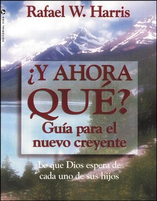 Y Ahora Que: Now What?                        -     By: Rafael W. Harris
