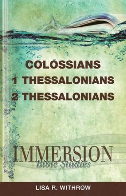 Immersion Bible Studies: Colossians, 1 and 2 Thessalonians  -     Edited By: Jack A. Keller     By: Lisa R. Withrow