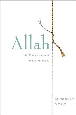 Allah: A Christian Response - eBook  -     By: Miroslav Volf