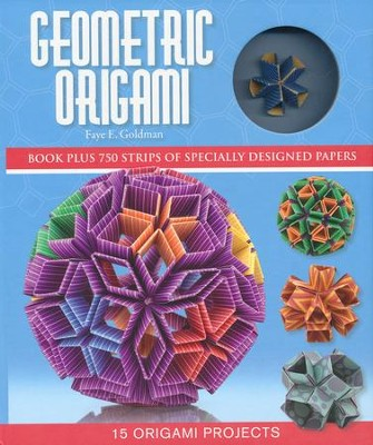 Geometric Origami  -     By: Faye E. Goldman