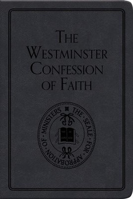 The Westminster Confession of Faith   -