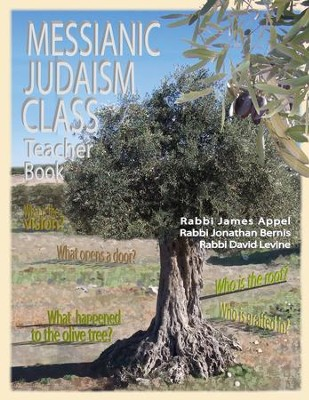 Messianic Judaism Class, Teacher Book  -     By: Rabbi Jim Appel, Rabbi Jonathan Bernis, Rabbi David Levine