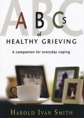 ABCs of Healthy Grieving: A Companion for Everyday Coping  -     By: Harold Ivan Smith