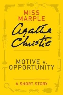 Motive v. Opportunity: A Miss Marple Short Story - eBook  -     By: Agatha Christie
