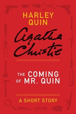 The Coming of Mr. Quin: A Harley Quin Short Story - eBook  -     By: Agatha Christie