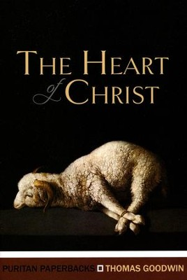 The Heart of Christ (Puritan Paperbacks)  -     By: Thomas Goodwin, Michael Reeves