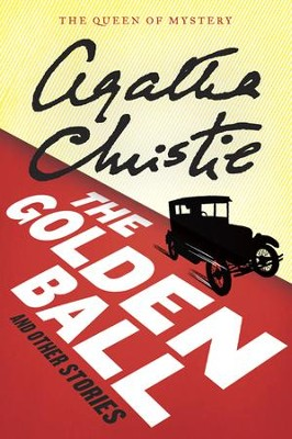 The Golden Ball And Other Stories - eBook  -     By: Agatha Christie