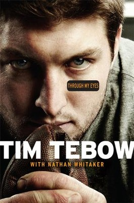 Through My Eyes - eBook  -     By: Tim Tebow, Nathan Whitaker