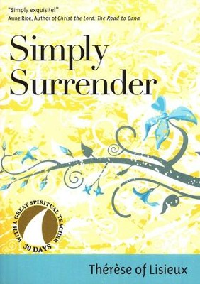 Simply Surrender  -     By: Therese of Lisieux