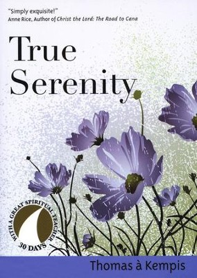 True Serenity  -     Edited By: John Kirvan     By: Thomas a Kempis