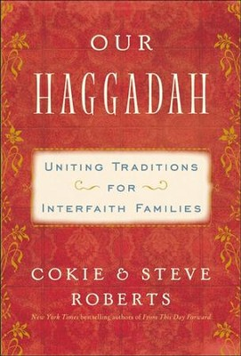 Our Haggadah: Uniting Traditions for Interfaith Families - eBook  -     By: Cokie Roberts, Steven V. Roberts     Illustrated By: Kristina Applegate Lutes