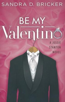 #2: Be My Valentino - A Jessie Stanton Novel  -     By: Sandra D. Bricker
