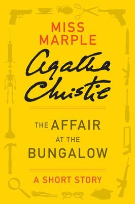 The Affair at the Bungalow: A Miss Marple Story - eBook  -     By: Agatha Christie
