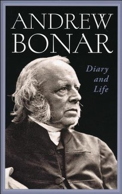 Andrew Bonar, Diary and Life   -     By: Andrew Bonar