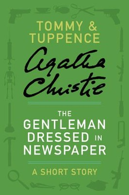 The Gentleman Dressed in Newspaper: A Tommy & Tuppence Story - eBook  -     By: Agatha Christie