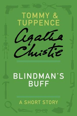 Blindman's Buff: A Tommy & Tuppence Story - eBook  -     By: Agatha Christie
