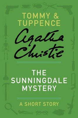 The Sunningdale Mystery: A Tommy & Tuppence Story - eBook  -     By: Agatha Christie