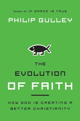 The Evolution of Faith: How God Is Creating a Better Christianity - eBook  -     By: Philip Gulley