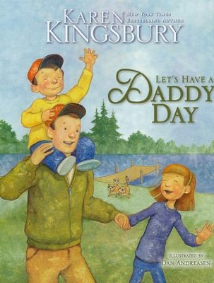 Let's Have a Daddy Day  -     By: Karen Kingsbury