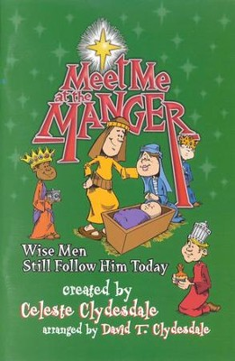 Meet Me At the Manger: Wise Men Still Follow Him Today   -