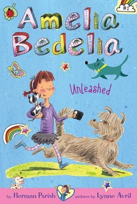 Amelia Bedelia Chapter Book #2: Amelia Bedelia Unleashed - eBook  -     By: Herman Parish     Illustrated By: Lynne Avril