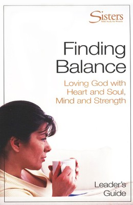 Sisters: Bible Study for Women, Finding Balance, Leader's Guide                                                  -     By: Becca Stevens