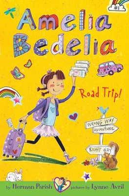 Amelia Bedelia Chapter Book #3: Amelia Bedelia Road Trip! - eBook  -     By: Herman Parish     Illustrated By: Lynne Avril
