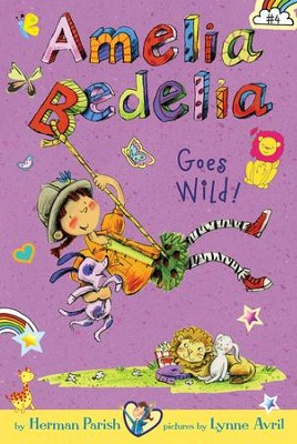 Amelia Bedelia Chapter Book #4: Amelia Bedelia Goes Wild! - eBook  -     By: Herman Parish     Illustrated By: Lynne Avril