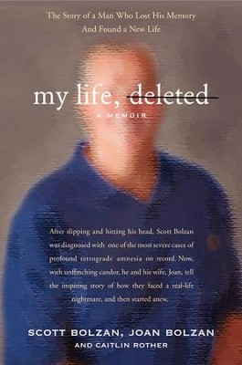 My Life, Deleted: A Memoir - eBook  -     By: Scott Bolzan, Joan Bolzan, Caitlin Rother