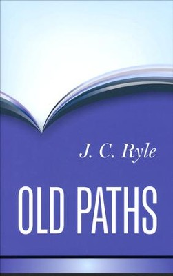 Old Paths   -     By: J.C. Ryle