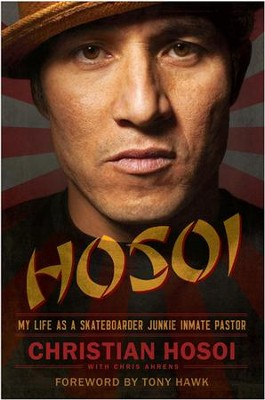 Hosoi: My Life as a Skateboarder Junkie Inmate Pastor - eBook  -     By: Christian Hosoi