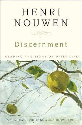 Discernment: Reading the Signs of Daily Life - eBook  -     By: Henri J.M. Nouwen