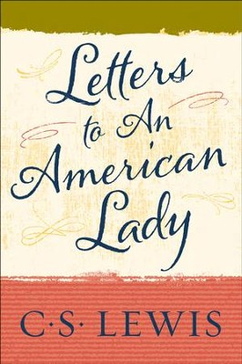 Letters to an American Lady - eBook  -     By: C.S. Lewis