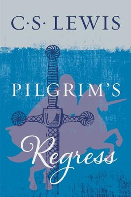 The Pilgrim's Regress - eBook  -     By: C.S. Lewis
