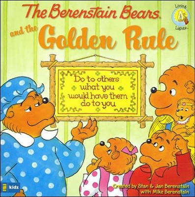 Living Lights: The Berenstain Bears and the Golden Rule   -     By: Stan Berenstain, Jan Berenstain, Michael Berenstain