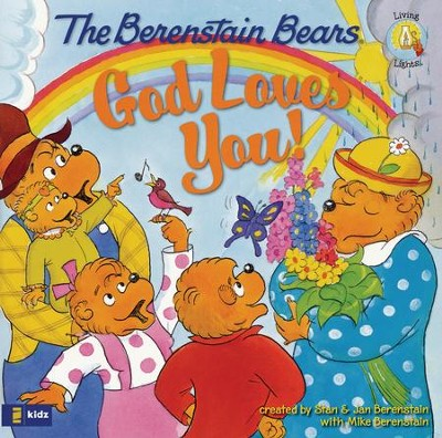 Living Lights: The Berenstain Bears God Loves You!   -     By: Stan Berenstain, Jan Berenstain, Michael Berenstain