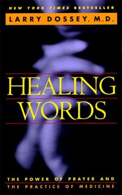 Healing Words: The Power of Prayer and the Practice of Medicine - eBook  -     By: Larry Dossey