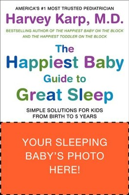 The Happiest Baby Guide to Great Sleep: Simple Solutions for Kids from Birth to 5 Years - eBook  -     By: Harvey Karp