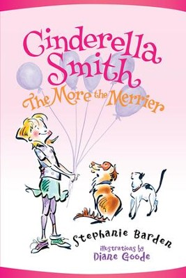Cinderella Smith: The More the Merrier - eBook  -     By: Stephanie Barden     Illustrated By: Diane Goode