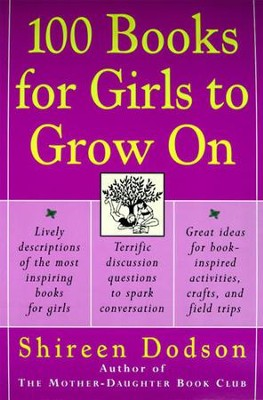 100 Books for Girls to Grow On - eBook  -     By: Shireen Dodson