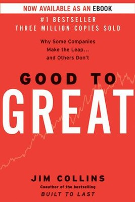 Good to Great: Why Some Companies Make the Leap...And Others Don't - eBook  -     By: Jim Collins