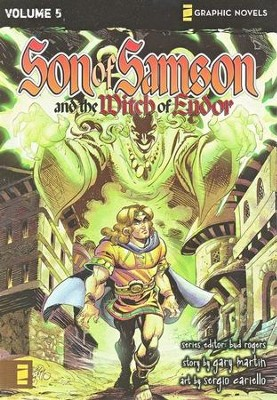 The Witch of Endor, Volume 5, Z Graphic Novels / Son of Samson  -     By: Bud Rogers     Illustrated By: Sergio Cariello