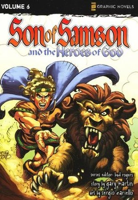 The Heroes of God, Volume 6, Z Graphic Novels / Son of Samson  -     Edited By: Bud Rogers     By: Gary Martin     Illustrated By: Sergio Cariello